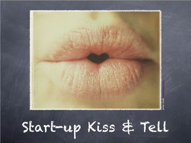 Startup Kiss and Tell